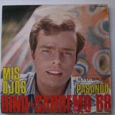 Discos de vinilo: DINO, MIS OJOS, FESTIVAL SANREMO SINGLE RCA 1968,COMO NUEVO. Lote 98857624