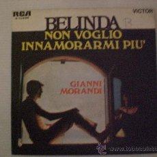 Discos de vinilo: GIANNI MORANDI BELINDA, SINGLE RCA 1969, VER FOTO EN LIQUIDACION VER MAS INFORMACION. Lote 29270850