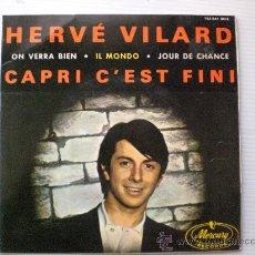 Discos de vinilo: HERVE VILARD, CAPRI CEST FINI EP MERCURY 1965 ORIGINAL EN LIQUIDACION VER MAS INFORMACION. Lote 29271661