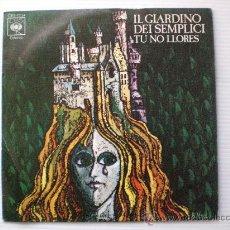 Discos de vinilo: EL GUARDINO DEI SEMPLICI, TU NO LLORES, SINGLE CBS 1976, MUY RARO, EXCELENTE ESTADO. OFERTA. Lote 46054966