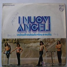 Discos de vinilo: I NUOVI ANGELI, UAKADI UAKADU, SINGLE PHILIPS 1972 EN LIQUIDACION VER MAS INFORMACION. Lote 29271698