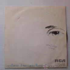 Disques de vinyle: LUCIO BATTISTI, IL MIO CANTO LIBERO. SINGLE RCA 1973, EXCELENTE, EN OFERTA LIQUIDACION. Lote 29271961