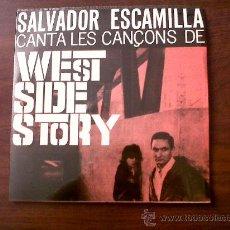 Discos de vinilo: SINGLE SALVADOR ESCAMILLA CANTA LES CANÇONS DE WEST SIDE STORY-SERIE ESPECIAL EDIGSA1963 . Lote 29276801