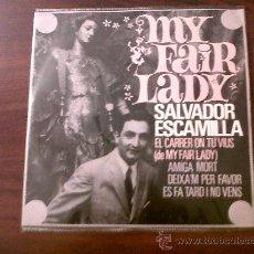 Discos de vinilo: SINGLE SALVADOR ESCAMILLA-MY FAIR LADY-SERIE ESPECIAL EDIGSA 1964. Lote 29276863