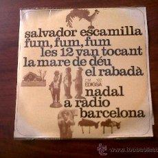 Discos de vinilo: SINGLE SALVADOR ESCAMILLA-NADAL A RADIO BARCELONA-EDIGSA 1966. Lote 29276904