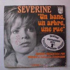 Discos de vinilo: SEVERINE EUROVISION UN BANC UN ARBRE UNE RUE, SINGLE PHILIPS 1971, EXC. ESTADO OFERTA. Lote 29282970