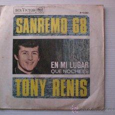 Discos de vinilo: TONY RENIS, EN MI LUGAR FESTIVAL SANREMO SINGLE RCA 1968, RARO COMO NUEVO, EN OFERTA Ç. Lote 29285031
