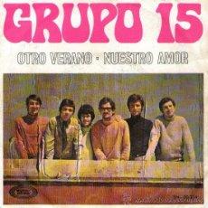 """Discos de vinilo: GRUPO 15 - SINGLE VINILO 7"""" - EDITADO EN ESPAÑA - OTRO VERANO + NUESTRO AMOR - SONOPLAY - AÑO 1969. Lote 29286376"""