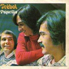 """Discos de vinilo: TRÉBOL - SINGLE VINILO 7"""" - EDITADO EN ESPAÑA - PAJARILLO + 1 - CBS 1974. Lote 29286431"""