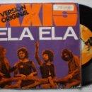 Discos de vinilo: AXIS, ELA ELA, SINGLE MOVIEPLAY 1972. Lote 169265189