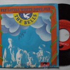 Discos de vinilo: THE BELLS VUELA PALOMITA BLANCA, SINGLE POLYDOR 1971, EXCELENTE EN LIQUIDACION VER MAS INFORMACIÓN. Lote 29293120