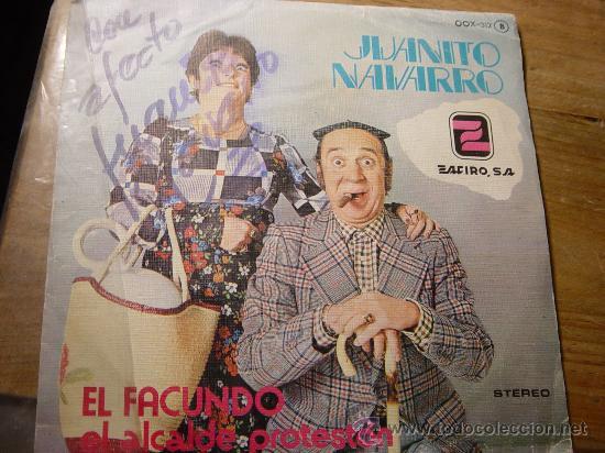 JUANITO NAVARRRO. EL FACUNDO. EL ALCALDE PROTESTON. CON AUTOGRAFO. ZAFIRO 1979. VINILO IMPECABLE (Música - Discos - Singles Vinilo - Bandas Sonoras y Actores)