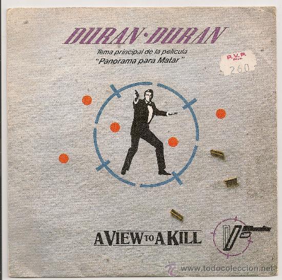 DURAN DURAN - A VIEW TO A KILL (SINGLE ESPAÑOL 1985) JAMES BOND 007 (Música - Discos - Singles Vinilo - Bandas Sonoras y Actores)