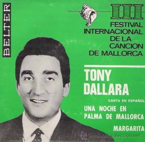 TONY DALLARA - UNA NOCHE EN PALMA DE MALLORCA - 1966 (Música - Discos - Singles Vinilo - Otros Festivales de la Canción)