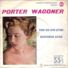 Discos de vinilo: PORTER WAGONER - YOUR OLD LOVE LETTERS / HEARTBREAK AFFAIR (SINGLE A 33RPM) RCA 1961 - PROMO!. Lote 29330960