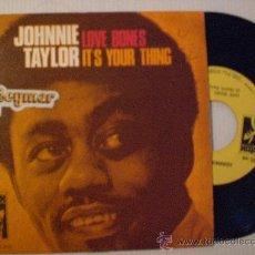 Discos de vinilo: JOHNNIE TAYLOR, LOVE BONES, SINGLE MOVIEPLAY 1970, SEMINUEVO, VER FOTOS, EN OFERTA. Lote 29343822