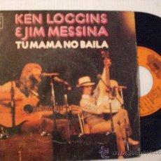 Discos de vinilo: KEN LOGGINS JIM MESSINA, TU MAMA NO BAILA, SINGLE CBS 1972. Lote 29344339