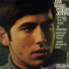 Discos de vinilo: SINGLE - JOAN MANUEL SERRAT - ARA QUE TINC 20 ANYS. Lote 29391231