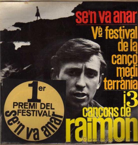 SINGLE - RAIMON - SE'N VA ANAR - 1 PREMIO DEL FESTIVAL DE LA CANÇÓ MEDITERRÀNIA (Música - Discos - Singles Vinilo - Otros Festivales de la Canción)