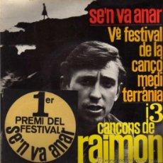 Discos de vinilo: SINGLE - RAIMON - SE'N VA ANAR - 1 PREMIO DEL FESTIVAL DE LA CANÇÓ MEDITERRÀNIA. Lote 29391329