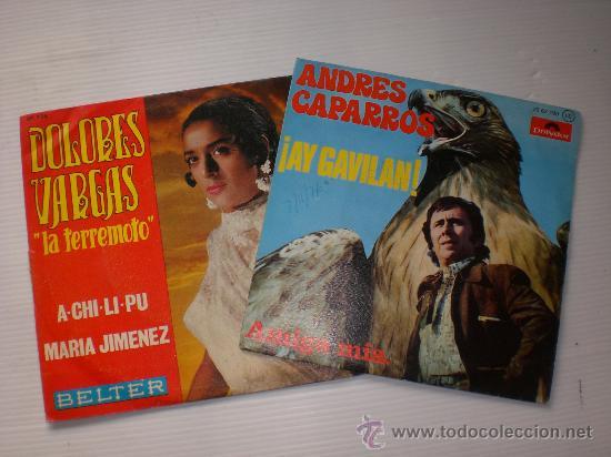 ANDRES CAPARROS, DOLORES VARGAS, AY GAVILAN, A CHI LI PU, LOTE 2 SINGLES EXCELENTE ESTADO (Música - Discos - Singles Vinilo - Solistas Españoles de los 70 a la actualidad)