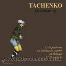 Discos de vinilo: MX TACHENKO EL PROBLEMA EP VINILO EL NIÑO GUSANO 4 CANCIONES. Lote 83262700
