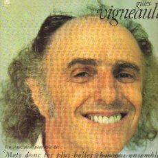 Discos de vinilo: GILLES VIGNEAULT - UN JOUR, MON PERE M'A DIT: METS DONC TES PLUS BELLES CHANSONS ENS - DOBLE LP 1986. Lote 29435402