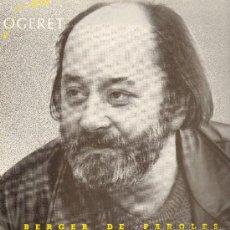 Discos de vinilo: MARC OGERET - BERGER DE PAROLES - LP 1986 - . Lote 29435733
