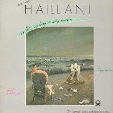 Discos de vinilo: BERNARD HAILLANT - DU VENT, DES LARMES ET AUTRES BERCEUSES - LP 1984 - PORTADA DOBLE. Lote 29435821
