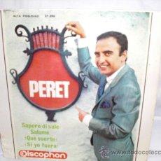 Discos de vinilo: PERET-EP-SAPORE DI SALE+SALOME+QUE SUERTE+SI YO FUERA. Lote 29443062