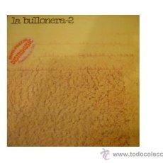 Discos de vinilo: LA BULLONERA 2 - MOVIEPLAY GONG - 1977 - ALBERTO GAMBINO - FOLKLORE ARAGONES. Lote 29443722