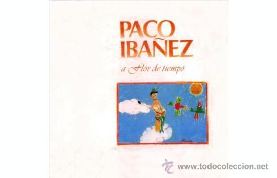 LOTE PACO IBAÑEZ - A FLOR DE TIEMPO 1978 & EN EL OLYMPIA 1969 (1978) PORTADAS TIPO ALBUM (Música - Discos - LP Vinilo - Solistas Españoles de los 50 y 60)