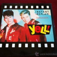 Discos de vinilo: YELL! - INSTANT REPLAY . MAXI SINGLE . MAX MUSIC ESPAÑA 1989. Lote 29453205