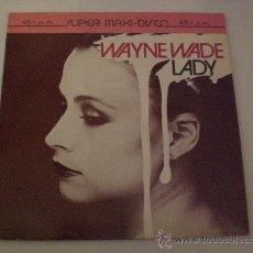 Discos de vinilo: WAYTNE WADE, LADY, VERSD. REGGAE, MAXI ARIOLA 1983, SEMINUEVO MUY RECOMENDABLE, EN OFERTA. Lote 29477697