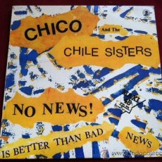 Discos de vinilo: CHICO AND THE CHILE SISTERS -NO NEWS IS BETTER THAN BAD NEWS. MAXI SINGLE.CARNABY RECORDS 1982. Lote 29500771