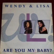 Discos de vinilo: WENDY & LISA - ARE YOU MY BABY? . MAXI SINGLE .VIRGIN RECORDS UK 1989. Lote 29500985