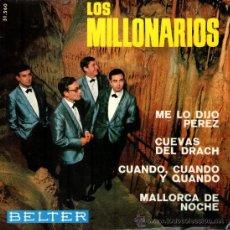 """Discos de vinilo: LOS MILLONARIOS - EP 7"""" - EDITADO EN ESPAÑA - ME LO DIJO PÉREZ + CUEVAS DEL DRACH + 2 - BELTER 1965. Lote 29501209"""
