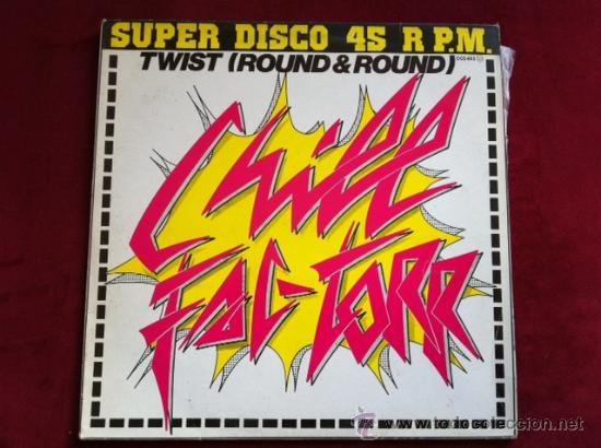 CHILL FAC TORR - TWIST ( ROUND & ROUND) . MAXI SINGLE . PHILLY WORLD RECORDS ESPAÑA 1983 (Música - Discos de Vinilo - Maxi Singles - Disco y Dance)