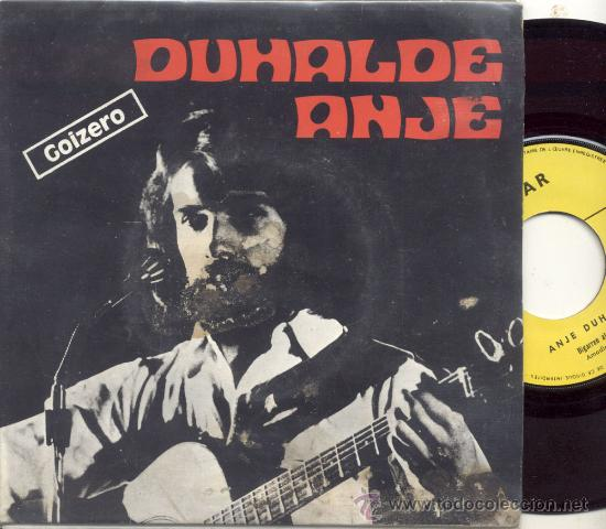 SINGLE 45 RPM / ANJE DUHALDE ( ERROBI ) GOIZERO // EDITADO POR ELKAR (Música - Discos - Singles Vinilo - Country y Folk)