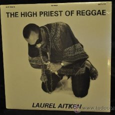 Discos de vinilo: LAUREL AITKEN - THE HIGH PRIEST OF REGGAE. Lote 29542970