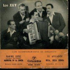 Discos de vinilo: LOS XEY - PANCHO LÓPEZ / MADRILEÑA EN LA CONCHA / EL AFILADOR F/ BELLA, BELLA, DONNA - EP 195?. Lote 29604821