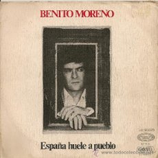 Discos de vinilo: BENITO MORENO - ESPAÑA HUELE A PUEBLO · SEVILLANO (SINGLE 1975) TRIANA. Lote 29557699