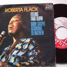 Discos de vinilo: ROBERTA FLACK, FEELING THAT GLOW, SINGLE HISPAVOX 1975, OFERTA. Lote 29567729