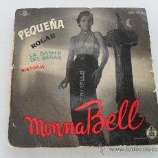 Discos de vinilo: MONNA BELL - PEQUEÑA + 3 EP . Lote 29585252