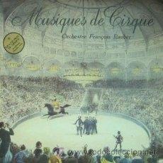 Discos de vinilo: MUSIQUES DE CIRQUE - ORCHESTRE FRANÇOIS RAUBER - 1985 - GRAND PRIX DU DISQUE - COMO NUEVO. Lote 29616091