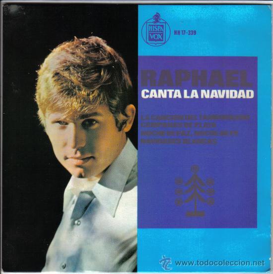 SINGLE RAPHAEL CANTA LA NAVIDAD, HISPAVOX AÑO 1965 (Música - Discos - Singles Vinilo - Solistas Españoles de los 50 y 60)