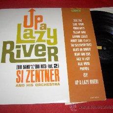 Discos de vinilo: SI ZENTNER AND HIS ORCHESTRA UP LAZY RIVER. BIG HITS VOL.2 LP LIBERTY EDICION USA. Lote 29703946