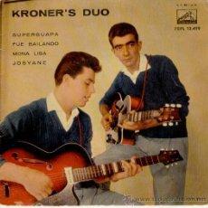 Discos de vinilo: KRONERS DUO - SUPERGUAPA - FUE BAILANDO - MONA LISA - JOSYANE - EP 1960 - EX / EX . Lote 29669636
