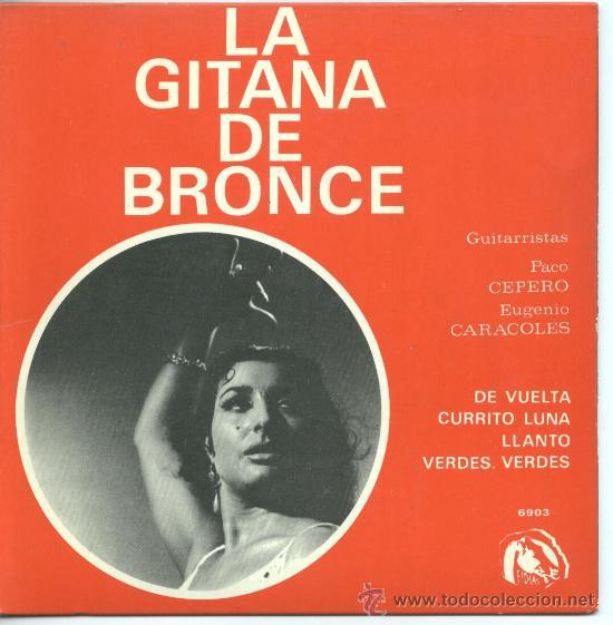 LA GITANA DE BRONCE – GUITARRISTAS CEPERO Y CARACOLES – DE VUELTA – CURRITO LUNA – 1966 – EP FIDIAS (Música - Discos de Vinilo - EPs - Flamenco, Canción española y Cuplé)