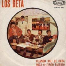 Discos de vinilo: LOS BETA - MIRA SI TENGO TALENTO - CUANDO SALI DE CUBA - SG 1967 - VG / VG++. Lote 29675466